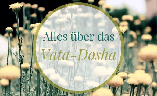 Alles über das Vata - Dosha